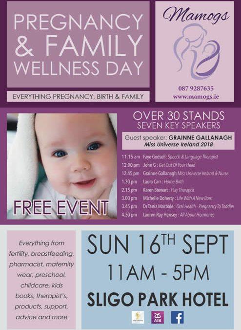 Pregnancy & Family Wellness Day  16th September  Sligo Park Hotel  11am – 5pm  FREE EVENT
